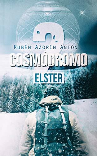 Portada de Cosmódromo 2 Elster de Rubén Azorín