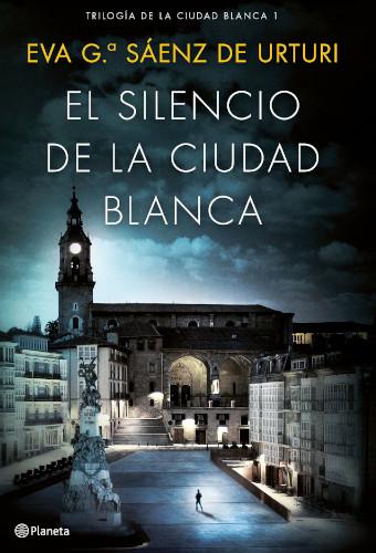 El silencio de la ciudad blanca, de Eva García Sáenz