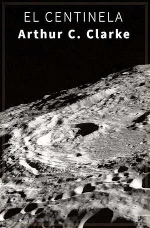El Centinela de Arthur C. Clarke