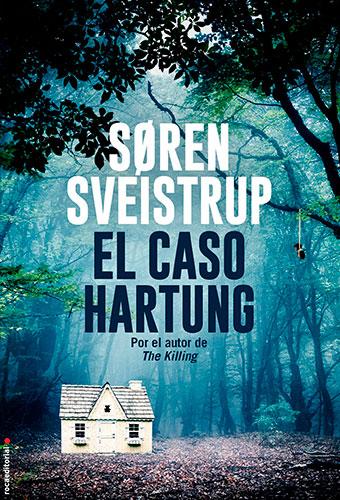 Portada de El caso Hartung, de Søren Sveistrup